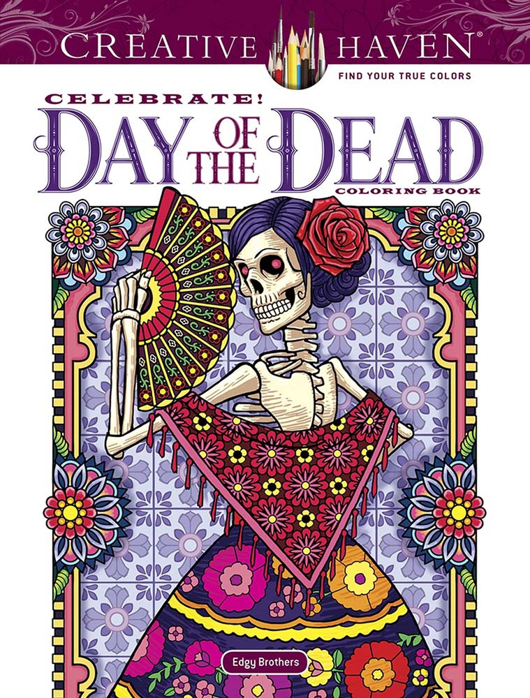 Creative Haven Celebrate! Day Of The Dead Coloring Book