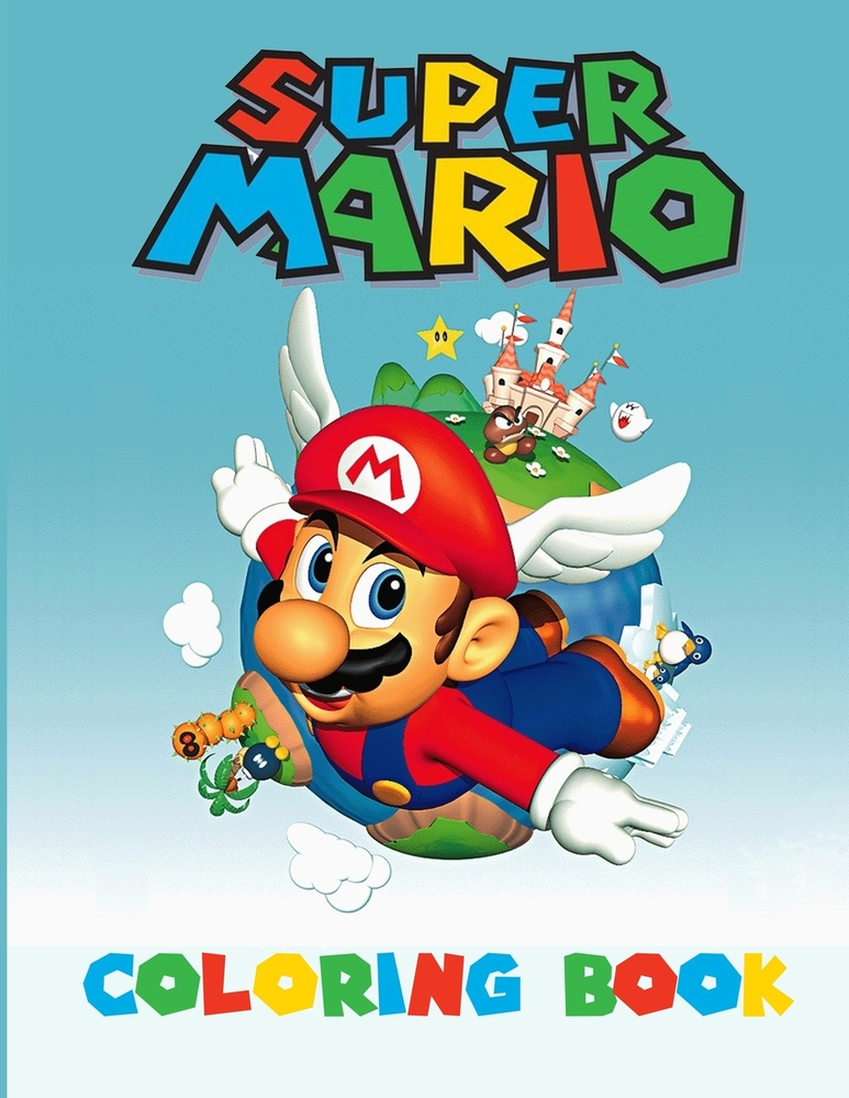 Super Mario Coloring Book Amazing Activity Book For Kids And Any Fans Of Super Mario