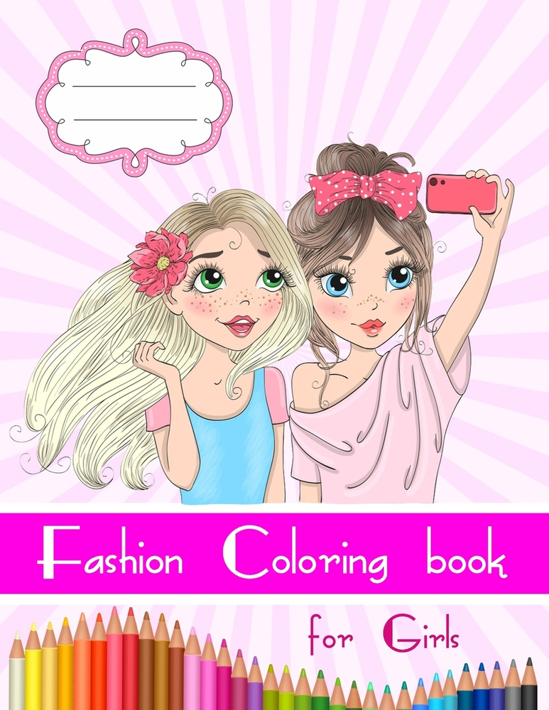- Fashion Coloring Book For Girls: Color Me Beautiful Book, 8,5x11 Inches, 86  Pages