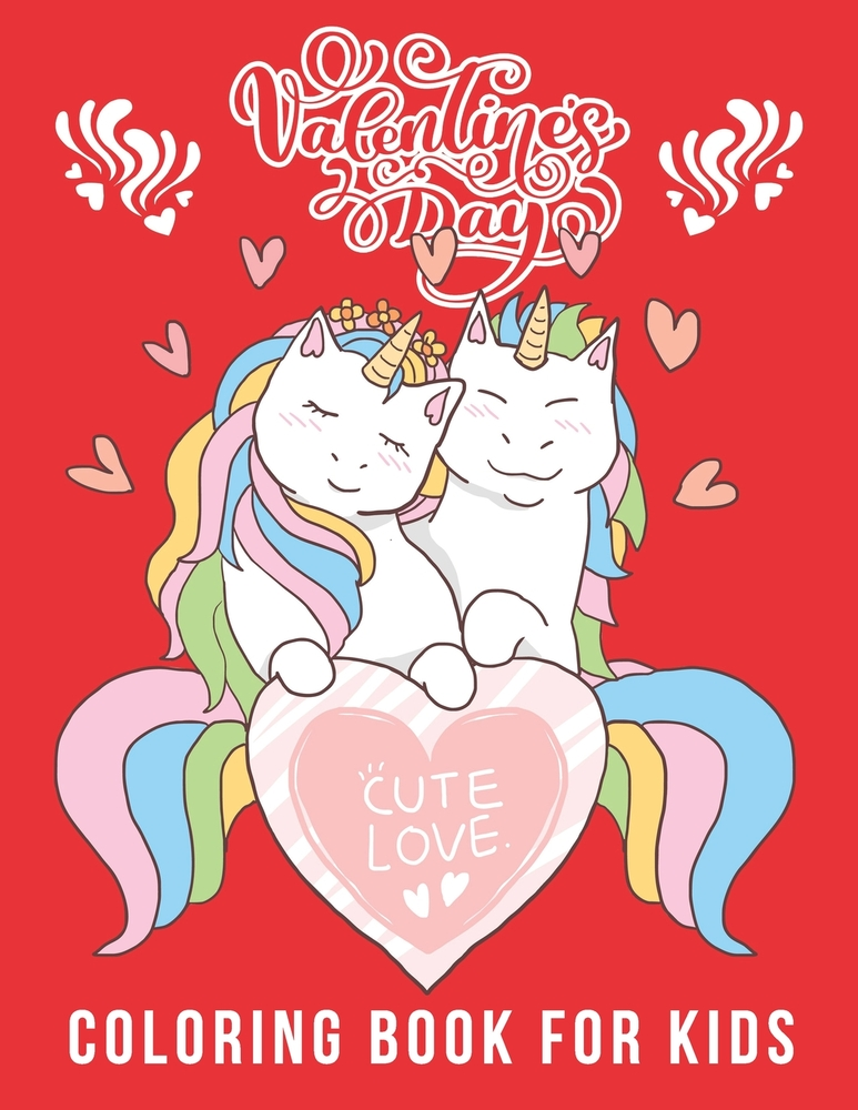 - Valentine's Day Coloring Book For Kids: A Very Cute Coloring Book Gift For  Toddlers, Fun Valentines Coloring Pages (Lovely Animals Couple, Hearts, Flo