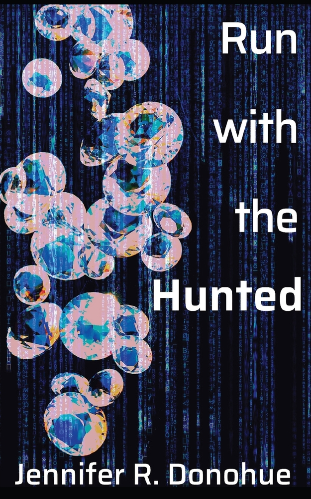Cover image for Run With the Hunted by Jennifer R. Donohue