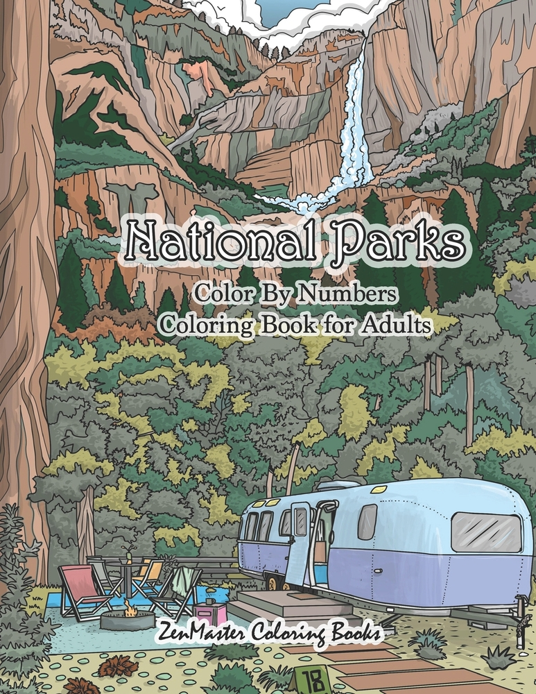 National Parks Color By Numbers Coloring Book For Adults: An Adult Color By  Numbers Coloring Book Of National Parks With Country Scenes, Animals, Wild