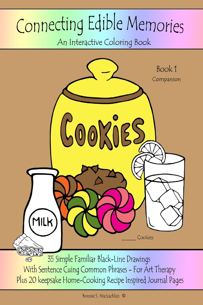 - Connecting Edible Memories - Book 1 Companion: Interactive Coloring And  Activity Book For People With Dementia, Alzheimer's, Stroke, Brain Injury  And