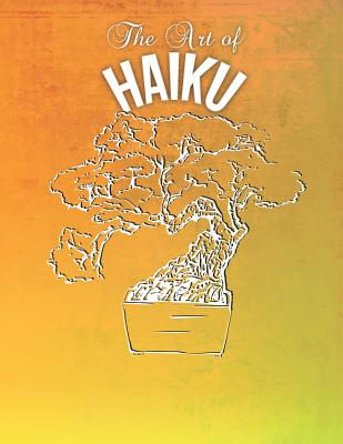 The Art Of Haiku A Poetry Sketchbook For Japanese Poems